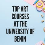 Top Art Courses in University of Benin (UNIBEN)