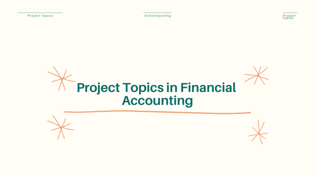 Project topics in financial accounting